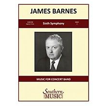 Southern Sixth Symphony, Op. 130 Concert Band Level 4 Composed by James Barnes