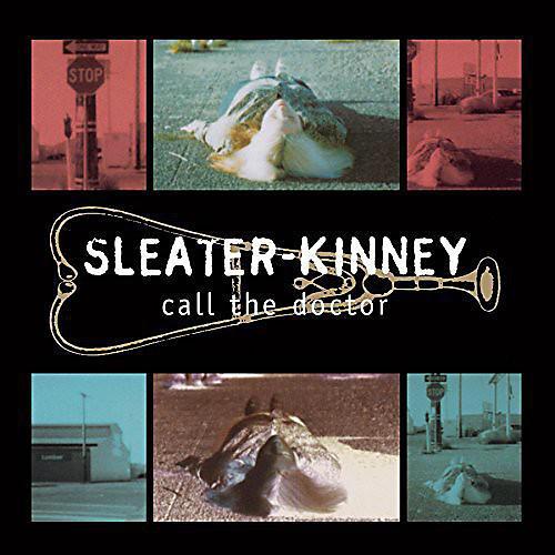 Alliance Sleater-Kinney - Call the Doctor