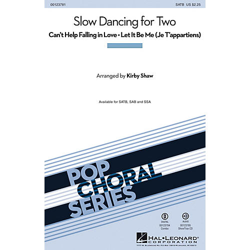 Hal Leonard Slow Dancing for Two (Can't Help Falling in Love/Let It Be Me) SATB by Elvis Presley arranged by Kirby Shaw