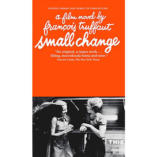 Applause Books Small Change (A Film Novel by Francois Truffaut) Applause Books Series Softcover by Francois Truffaut