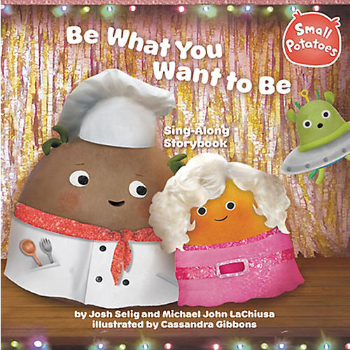 Alfred Small Potatoes Be What You Want to Be Sing-Along Story Book & CD