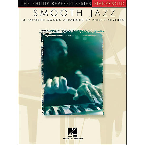 Hal Leonard Smooth Jazz - 13 Favorite Songs for Piano Solo By Phillip Keveren Series