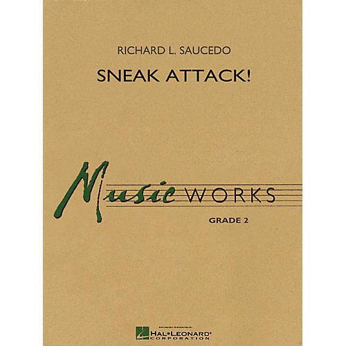Hal Leonard Sneak Attack! Concert Band Level 2-2 1/2 Composed by Richard L. Saucedo