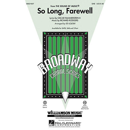 Hal Leonard So Long, Farewell (from The Sound of Music) SAB arranged by Ed Lojeski