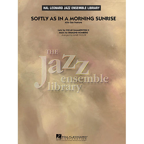 Hal Leonard Softly as in a Morning Sunrise (Solo Alto Sax Feature) Jazz Band Level 4 Arranged by Mark Taylor
