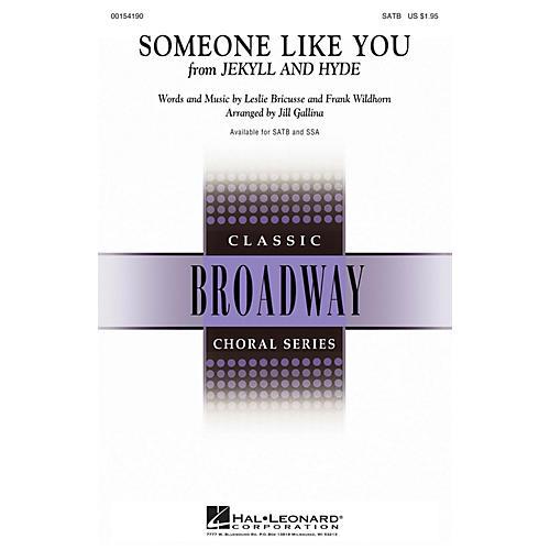 Hal Leonard Someone Like You (from Jekyll & Hyde) SATB arranged by Jill Gallina