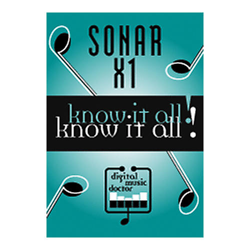 Digital Music Doctor Sonar X1 Know It All! DVD