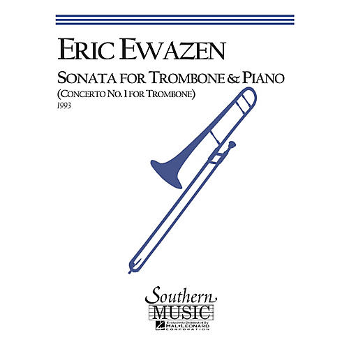 Southern Sonata (Trombone) Southern Music Series Composed by Eric Ewazen