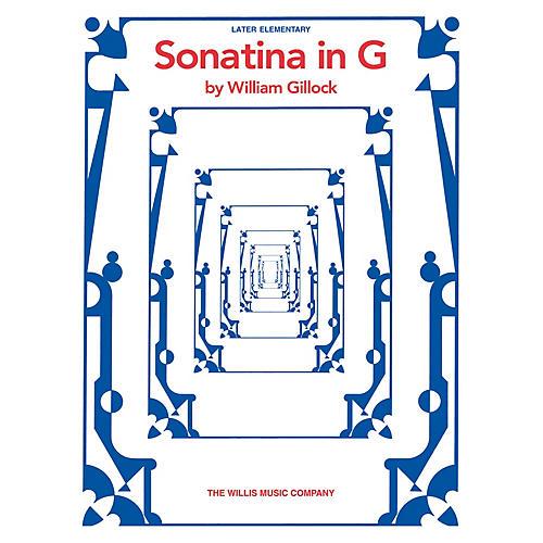 Willis Music Sonatina in G (Later Elem Level) Willis Series by William Gillock