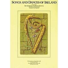 Music Sales Songs and Dances of Ireland Music Sales America Series