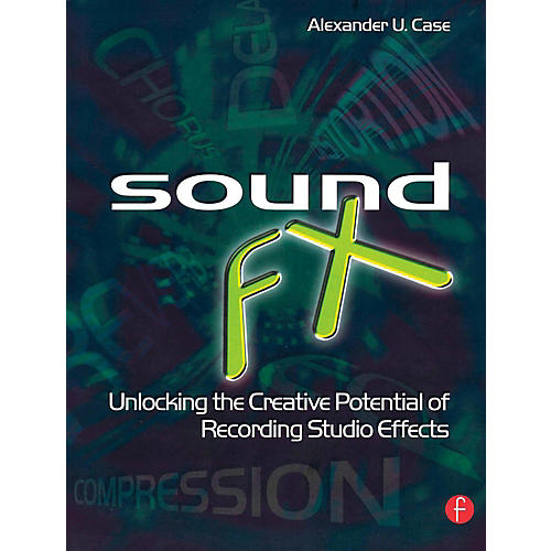 Hal Leonard Sound FX - Unlocking The Creative Potential Of Recording Studio Effects-thumbnail