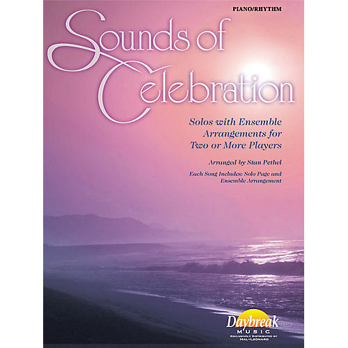 Daybreak Music Sounds of Celebration (Solos with Ensemble Arrangements for Two or More Players) Piano/Rhythm
