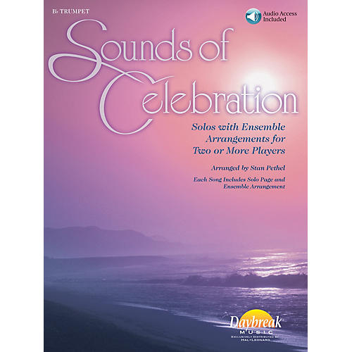 Daybreak Music Sounds of Celebration (Solos with Ensemble Arrangements for Two or More Players) Trumpet