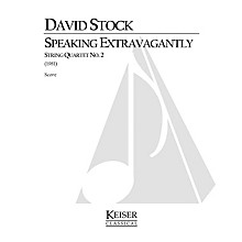 Lauren Keiser Music Publishing Speaking Extravagantly: String Quartet No. 2 (Full Score) LKM Music Series Composed by David Stock