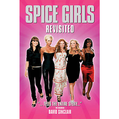 Omnibus Spice Girls Revisited Omnibus Press Series Softcover
