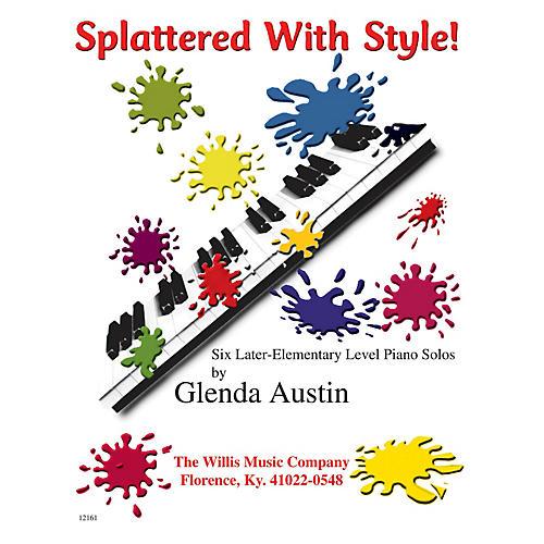 Willis Music Splattered with Style! Willis Series by Glenda Austin (Level Late Elem)
