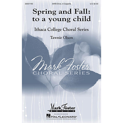 Mark Foster Spring and Fall: To a Young Child (Mark Foster Ithaca College Series) SATB a cappella by Tawnie Olson