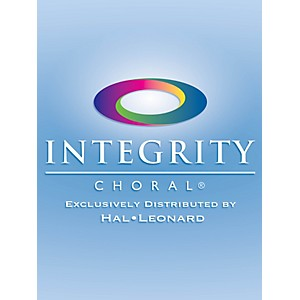 Integrity Music Stand Up and Give Him the Praise Arranged by J. Daniel Smit... by Integrity Music