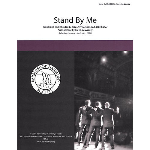 Barbershop Harmony Society Stand by Me TTBB A Cappella arranged by Steve Delehanty