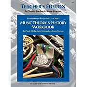 KJOS Standard Of Excellence BK2,MSC THRY/HISTORY WB-TEACHER