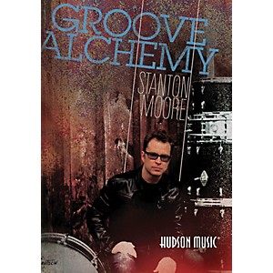 Hudson Music Stanton Moore Groove Alchemy Drum DVD by Hudson Music