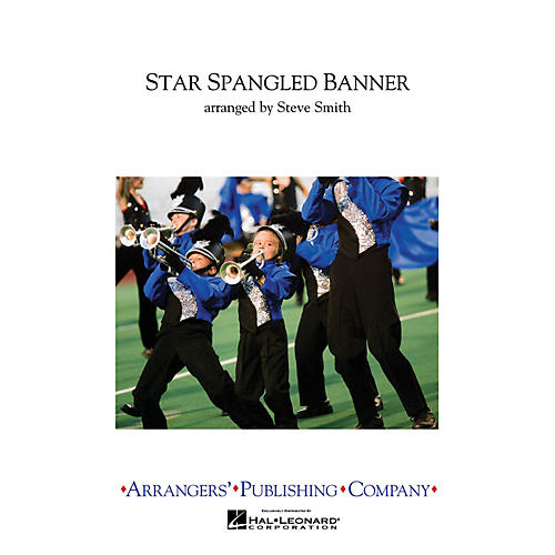 Arrangers Star Spangled Banner Marching Band Level 3 Arranged by Steve Smith