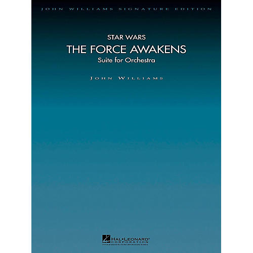 Hal Leonard Star Wars: The Force Awakens - Suite for Orchestra - Signature Edition Orchestra Level 6