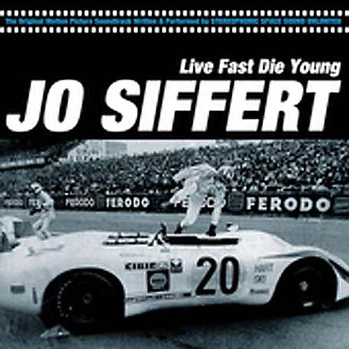 Alliance Stereophonic Space Sound Unlimited - Jo Siffert: Live Fast Die Young