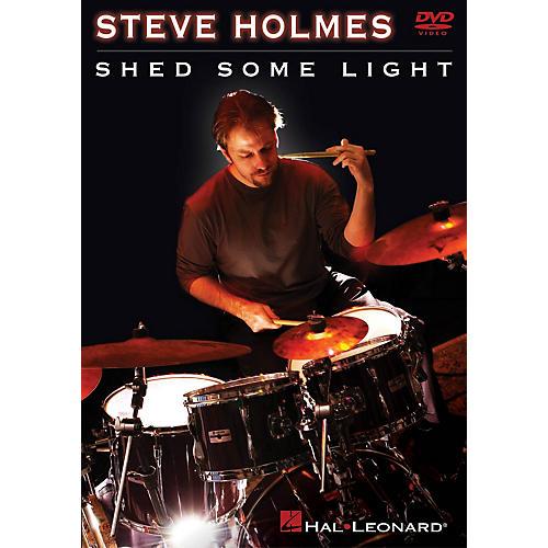 Hal Leonard Steve Holmes - Shed Some Light Instructional/Drum/DVD Series DVD Performed by Steve Holmes