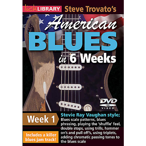 Licklibrary Steve Trovato's American Blues in 6 Weeks (Week 1) Lick Library Series DVD Performed by Steve Trovato