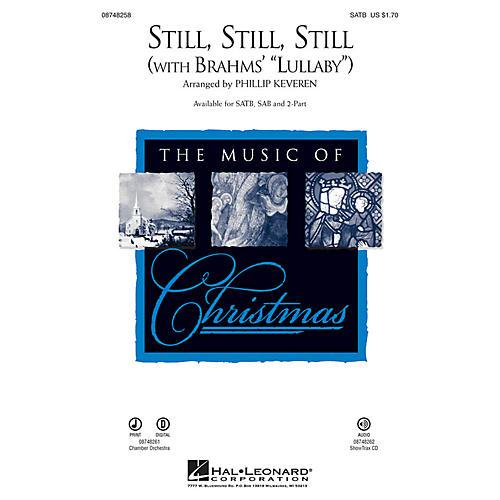 Hal Leonard Still, Still, Still (with Brahms' Lullaby) SAB Arranged by Phillip Keveren