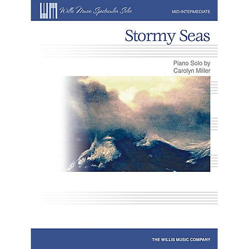 Willis Music Stormy Seas (Mid-Inter Level) Willis Series by Carolyn Miller