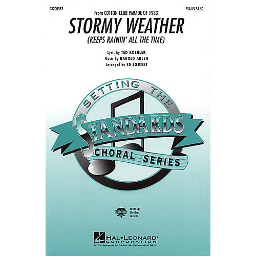 Hal Leonard Stormy Weather SSA arranged by Ed Lojeski
