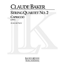 Lauren Keiser Music Publishing String Quartet No. 2: Capriccio LKM Music Series Composed by Claude Baker