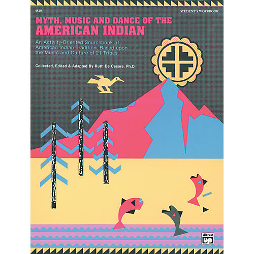Alfred Students Workbook Myth, Music, and Dance of the American Indian
