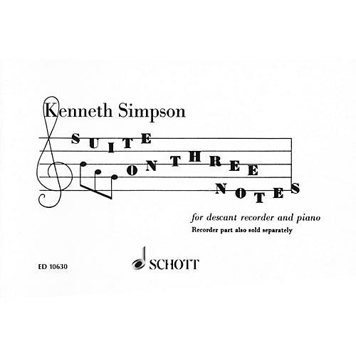 Schott Suite on 3 Notes (Descant Recorder and Piano) Schott Series