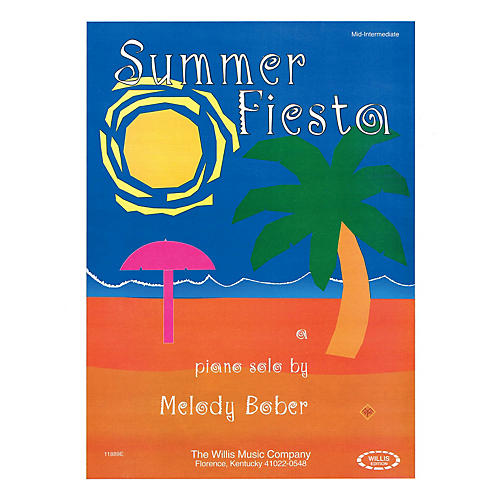Willis Music Summer Fiesta (Mid-Inter Level) Willis Series by Melody Bober