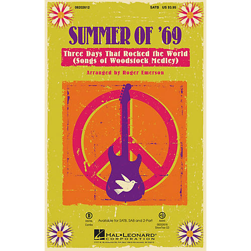 Hal Leonard Summer of '69 - Three Days That Rocked the World (Songs of Woodstock Medley) SATB by Roger Emerson