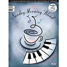 Word Music Sunday Morning Blend - Volume 3 (25 Solo Keyboard Medleys for Contemporary Worship) by Carol Tornquist