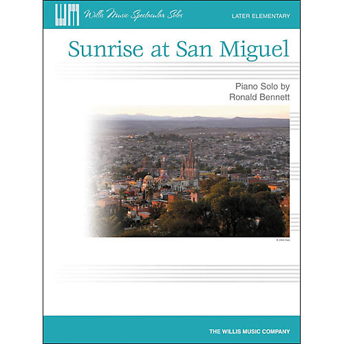 Willis Music Sunrise At San Miguel - Later Elementary Piano Solo by Ronald Bennett