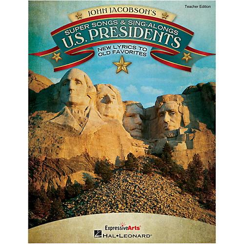 Hal Leonard Super Songs And Sing-Alongs: U.S. Presidents - New Lyrics to Old Favorites Teacher Edition-thumbnail