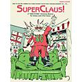 Alfred SuperClaus! Performance Pack (Director's Score & 10 Singer's Editions) thumbnail