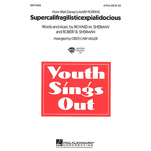 Hal Leonard Supercalifragilisticexpialidocious (from Mary Poppins) 2-Part arranged by Cristi Cary Miller