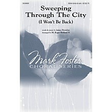 Mark Foster Sweeping Through the City (I Won't Be Back) SSAA arranged by M. Roger Holland