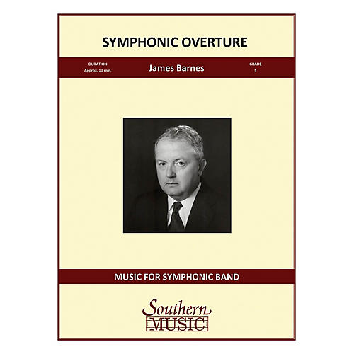 Southern Symphonic Overture (European Parts) Concert Band Level 5 Composed by James Barnes