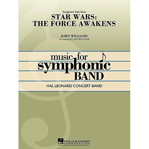 Hal Leonard Symphonic Suite from Star Wars: The Force Awakens Concert Band Level 4 by Jay Bocook