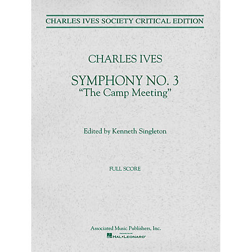 Associated Symphony No. 3 (Full Score) Study Score Series Composed by Charles Ives Edited by Kenneth Singleton