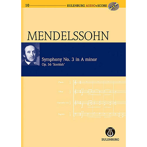 Eulenburg Symphony No. 3 in A Minor Op. 56 Scottish Symphony Eulenberg Audio plus Score Series by Felix Mendelssohn