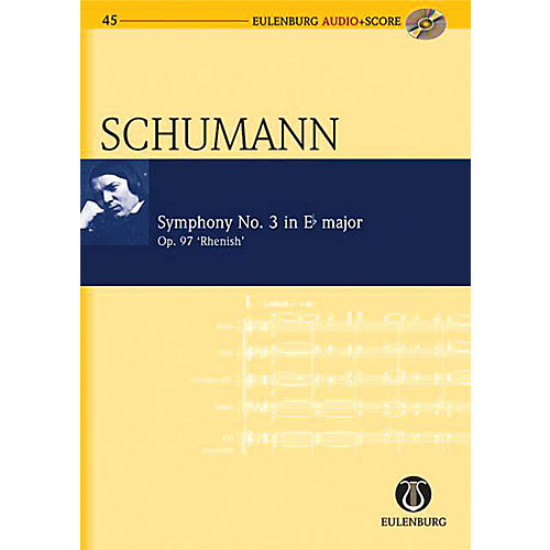 Eulenburg Symphony No. 3 in Eb Major Op. 97 Rhenish Symphony Eulenberg Audio plus Score Series by Robert Schumann