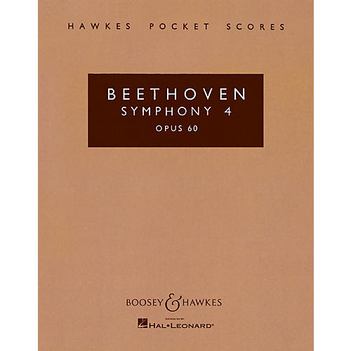 Boosey and Hawkes Symphony No. 4 in B-flat, Op. 60 Boosey & Hawkes Scores/Books Series Composed by Ludwig van Beethoven